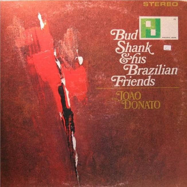 bud-shank-joc3a3o-donato-bud-shank-his-brazilian-friends-1964-pacific-jazz